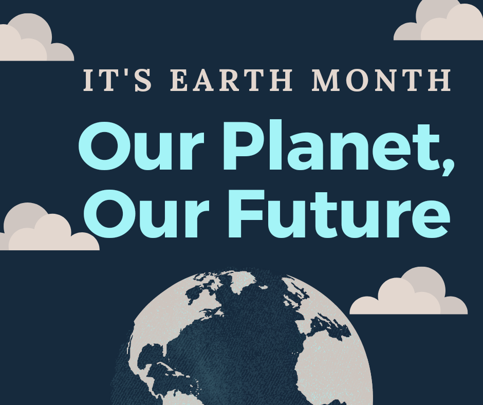 It's Earth Month